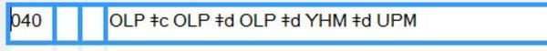 Screenshot of field 040: OLP $c OLP $d OLP $d YHM $d UPM