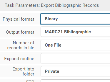 Task Parameters: Export Bibliographic Records with Physical format Binary, Output format MARC21 Bibliographic, Number of records in file One File, and Export into folder Private